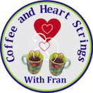 Coffee and Heart Strings With Fran